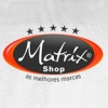 Matrix Shop
